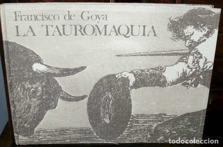 LA TAUROMAQUIA DE GOYA GUSTAVO GILI 1981 FACSÍMIL TEXTO DE E.LAFUENTE (Libros de Segunda Mano - Bellas artes, ocio y coleccionismo - Pintura)