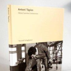 Libros de segunda mano: ANTONI TÀPIES. OBRAS ESCRITOS ENTREVISTAS. LIBRO NUEVO. Lote 89269135