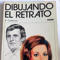 Libros de segunda mano: DIBUJANDO EL RETRATO DE ALFONSO CALDERÓN. Lote 67313733