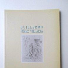 Libros de segunda mano: GUILLERMO PÉREZ VILLALTA, CATÁLOGO DE LA GALERÍA DE ARTE SOLEDAD LORENZO 1990, MUY BUEN ESTADO. Lote 67431481