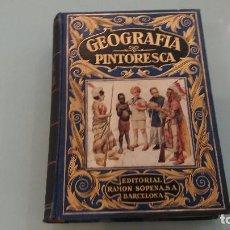 Libros de segunda mano: LIBRO GEOGRAFIA PINTORESCA. EDIT. RAMON SOPENA. RAMON PERES, 3ª EDICIÓN. 1934. Lote 67478973