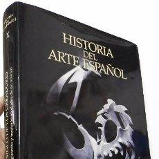 Libros de segunda mano: HISTORIA DEL ARTE ESPAÑOL. X. EL SIGLO DE LOS CREADORES. Lote 68050049