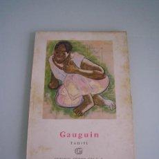 Libros de segunda mano: COLECCIÓN MINIA - Nº 20 GAUGIN - TAHITI - EDITORIAL GUSTAVO GILI - BARCELONA 1958. Lote 68126749
