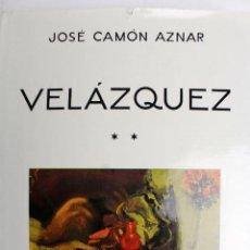 Libros de segunda mano: L-194. VELAZQUEZ. JOSE CAMON AZNAR. ESPASA - CALPE. VOLUMEN II. AÑO 1964. MUY BIEN CONSERVADO.. Lote 68250277