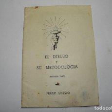 Libros de segunda mano: EL DIBUJO Y SU METODOLOGIA SEGUNDA PARTE DE PEREZ LOZAO. Lote 68406105