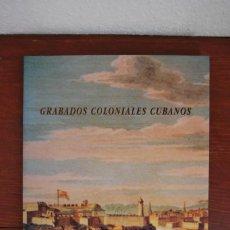 Libros de segunda mano: GRABADOS COLONIALES CUBANOS - MUSEO NACIONAL DE CUBA Y MUSEO DE BELLAS ARTES DE SANTANDER - 1999. Lote 68409705