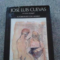 Libros de segunda mano: JOSE LUIS CUEVAS EN TORNO AL PAPEL - AUTORRETRATO CON MODELO -- EDICIONES POLIGRAFA 1983 --. Lote 68498001