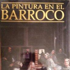Libros de segunda mano: LA PINTURA EN EL BARROCO DE J.L. MORALES MARÍN. Lote 68657629