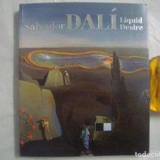 Livros em segunda mão: SALVADOR DALÍ. LIQUID DESIRE. 2009. FOLIO. MUY ILUSTRADO. . Lote 68987857