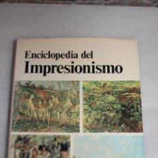 Libros de segunda mano: ENCICLOPEDIA DEL IMPRESIONISMO, MAURICE SERULLAZ.POLIGRAFA 1981. TAPA DURA Y SOBRECUBIERTA. 781 GRAM. Lote 69372805