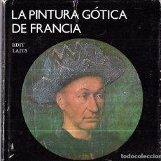 Libros de segunda mano: LA PINTURA GÓTICA DE FRANCIA. EDIT LAJTA. EDITORIAL ARTE Y LITERATURA. LA HABANA. 1979. 48 PAGINAS. Lote 69443841