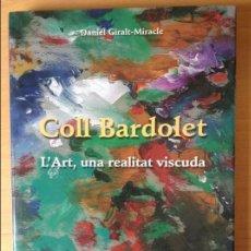 Libros de segunda mano: COLL BARDOLET. L'ART, UNA REALITAT VISCUDA (DANIEL GIRALT-MIRACLE). Lote 69737969
