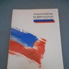 Libros de segunda mano: VI CONVOCATORIA DE ARTES PLASTICAS. Lote 69760381