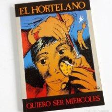 Libros de segunda mano: EL HORTELANO - QUIERO SER MIERCOLES. 1986. Lote 70057877