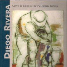 Libros de segunda mano: DIEGO RIVERA - CATÁLOGO EXPOSICIÓN. CENTRO DE EXPOSICIONES Y CONGRESOS IBERCAJA 2003. Lote 70057945