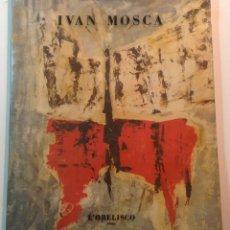 Libros de segunda mano: 1956 ROMA * IVAN MOSCA POR EUGENIO D´ORS *** AUTOGRAFO MANUSCRITO DE J. MOSCA *** 20 LAMINAS . Lote 70211981