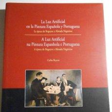 Libros de segunda mano: LA LUZ ARTIFICIAL EN LA PINTURA ESPAÑOLA Y PORTUGUESA. LA EPOCA DE REGOYOS Y ALMADA NEGREIROS.. Lote 38860144