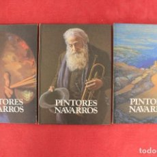 Libros de segunda mano: PINTORES NAVARROS. CAJA DE AHORROS MUNICIPAL DE PAMPLONA. COMPLETO: 3 TOMOS MUY BUEN ESTADO. Lote 144554934