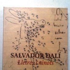 Libros de segunda mano: SALVADOR DALI. LLETRES I NINOTS. 2001 FONS DALI DEL MUSEO ABELLO. Lote 72005159