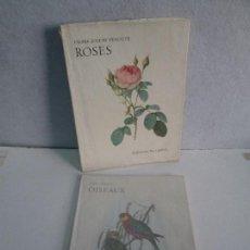 Libros de segunda mano: DOS LIBROS: JOHN GOULD. OISEAUX Y PIERRE JOSHEP TEDOUTE. ROSES. EDITIONS DU CHENE. VER FOTOGRAFIAS. Lote 72921183
