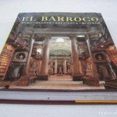 Libros de segunda mano: EL BARROCO - ARQUITECTURA - ESCULTURA - PINTURA.. Lote 73241747
