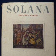 Libri di seconda mano: EMILIANO M. AGUILERA. SOLANA. AÑO 1947. Lote 73330975