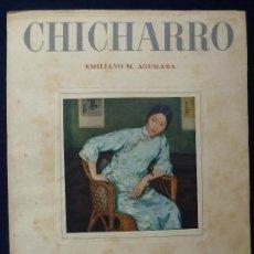 Libri di seconda mano: EMILIANO M. AGUILERA. CHICHARRO. AÑO 1947. Lote 73333179