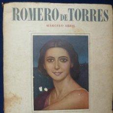 Libri di seconda mano: MARCELO ABRIL. ROMERO DE TORRES O EL SECRETO DE CÓRDOBA. AÑO 1948. Lote 73336627