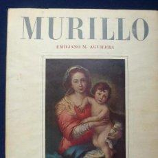 Libri di seconda mano: EMILIANO M. AGUILERA. MURILLO. AÑO 1950. Lote 73338903