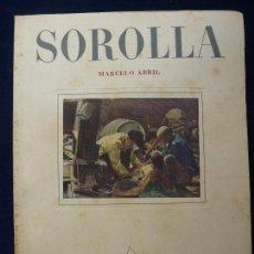Libri di seconda mano: MARCELO ABRIL. JOAQUÍN SOROLLA. AÑO 1948. Lote 166496512