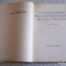 Libros de segunda mano: GRANDES MAESTROS DE LA PINTURA ITALIANA DEL DOSCIENTOS Y TRESCIENTOS. . Lote 73584363