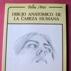 Libros de segunda mano: DIBUJO ANATOMICO DE LA CABEZA HUMANA - BELLAS ARTES - DAIMON 1982. Lote 95519744