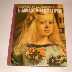 Libros de segunda mano: VÍCTOR NIETO ALCAIDE. HISTORIA DE LA PINTURA 8: EL BARROCO EN FRANCIA Y ESPAÑA. RMT78563. . Lote 74262111