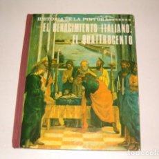 Libros de segunda mano: VÍCTOR NIETO ALCAIDE. HISTORIA DE LA PINTURA 4: RENACIMIENTO ITALIANO: EL QUATTROCENTO. RMT78565.. Lote 74262395