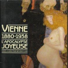 Libros de segunda mano: VIENNE 1880-1938. L'APOCALYPSE JOYEUSE, JEAN CLAIR (DIR.). Lote 74302363