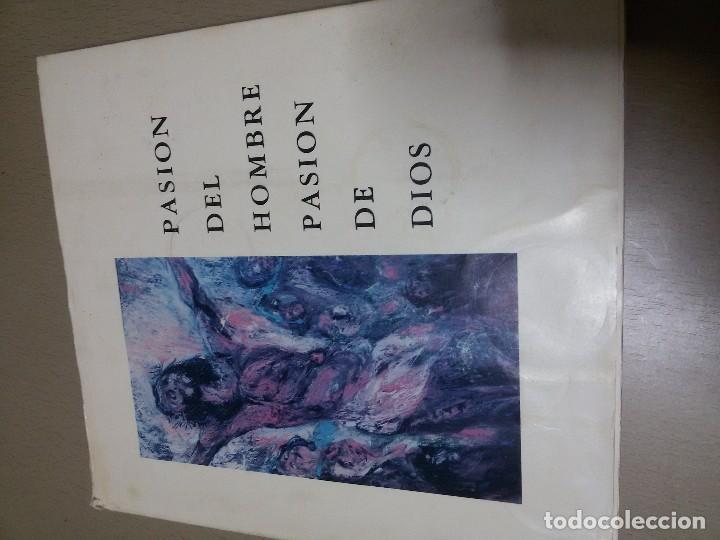 Libros de segunda mano: Pasión del hombre. Pasión de Dios. (Pinturas y dibujos) (Reflexión teológica sobre la pintura - Foto 2 - 74363143
