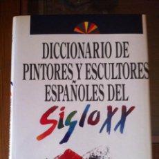 Libros de segunda mano: DICCIONARIO DE PINTORES ESPAÑOLES XX. Lote 74837375