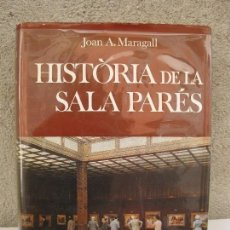 Libros de segunda mano: HISTÒRIA DE LA SALA PARÉS - JOAN A. MARAGALL - EN CATALÁN - EDITORIAL SELECTA - AÑO 1975.. Lote 74865983