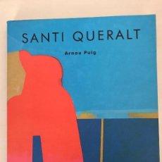 Libros de segunda mano: SANTI QUERALT, ARNAU PUIG 2004. . Lote 75215647
