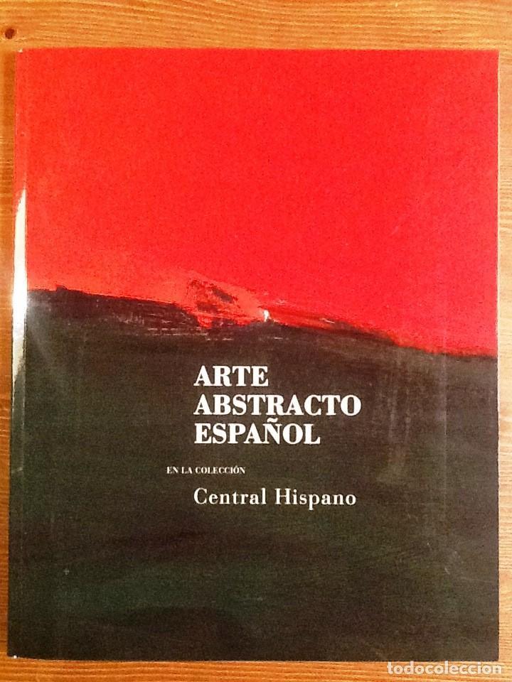 ARTE ABSTRACTO ESPAÑOL 1994 CENTRAL HISPANO (Libros de Segunda Mano - Bellas artes, ocio y coleccionismo - Pintura)