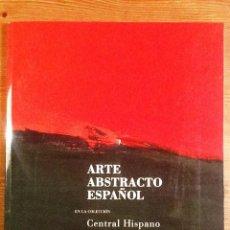Libros de segunda mano: ARTE ABSTRACTO ESPAÑOL 1994 CENTRAL HISPANO. Lote 75226063