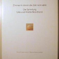 Libros de segunda mano: ZIMMER IN DENEN DIE ZAIT NICHT ZÄHLT. DIE SAMMLUNG UDO UND ANETTE BRANDHORST - BASEL 1994. Lote 75178529