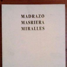 Libros de segunda mano: MADRAZO MASRIERA MIRALLES. TRES PINTORES DEL SIGLO XIX . Lote 75315743