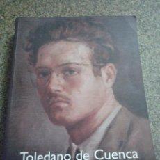 Libros de segunda mano: TOLEDANO DE CUENCA -- CATALOGO GENERAL -- ANGEL TOLEDANO ESCUDERO -- 2005 --. Lote 75496895
