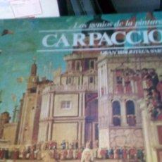Libros de segunda mano: CARPACCIO. COLECCIÓN LOS GENIOS DE LA PINTURA. GRAN BIBLIOTECA SARPE. Lote 135903545