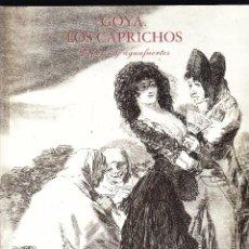 Libros de segunda mano: GOYA LOS CAPRICHOS - DIBUJOS Y AGUAFUERTES - CENTRAL HISPANO - 1994. Lote 76001239