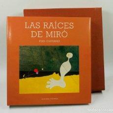 Libros de segunda mano: LAS RAÍCES DE MIRÓ, PERE GIMFERRER. EDICIÓN NUMERADA 20/300. 30X32CM.. Lote 148260117