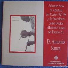 Libros de segunda mano: ANTONIO SAURA. DOCTOR HONORIS CAUSA. UNIV CASTILLA-LA MANCHA. Lote 77038041