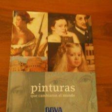 Libros de segunda mano: PINTURAS QUE CAMBIARON EL MUNDO. Lote 77247381