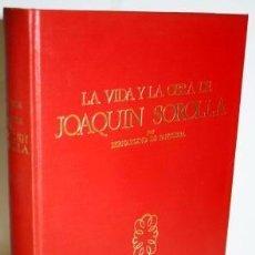 Libros de segunda mano: LA VIDA Y LA OBRA DE JOAQUÍN SOROLLA. DE PANTORBA, BERNARDINO. 1970. Lote 77297689
